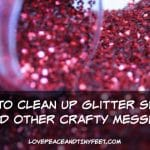 How to Clean up Glitter and other Crafty Messes