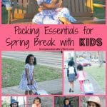 Packing Essentials for Spring Break with Kids (Printable List)