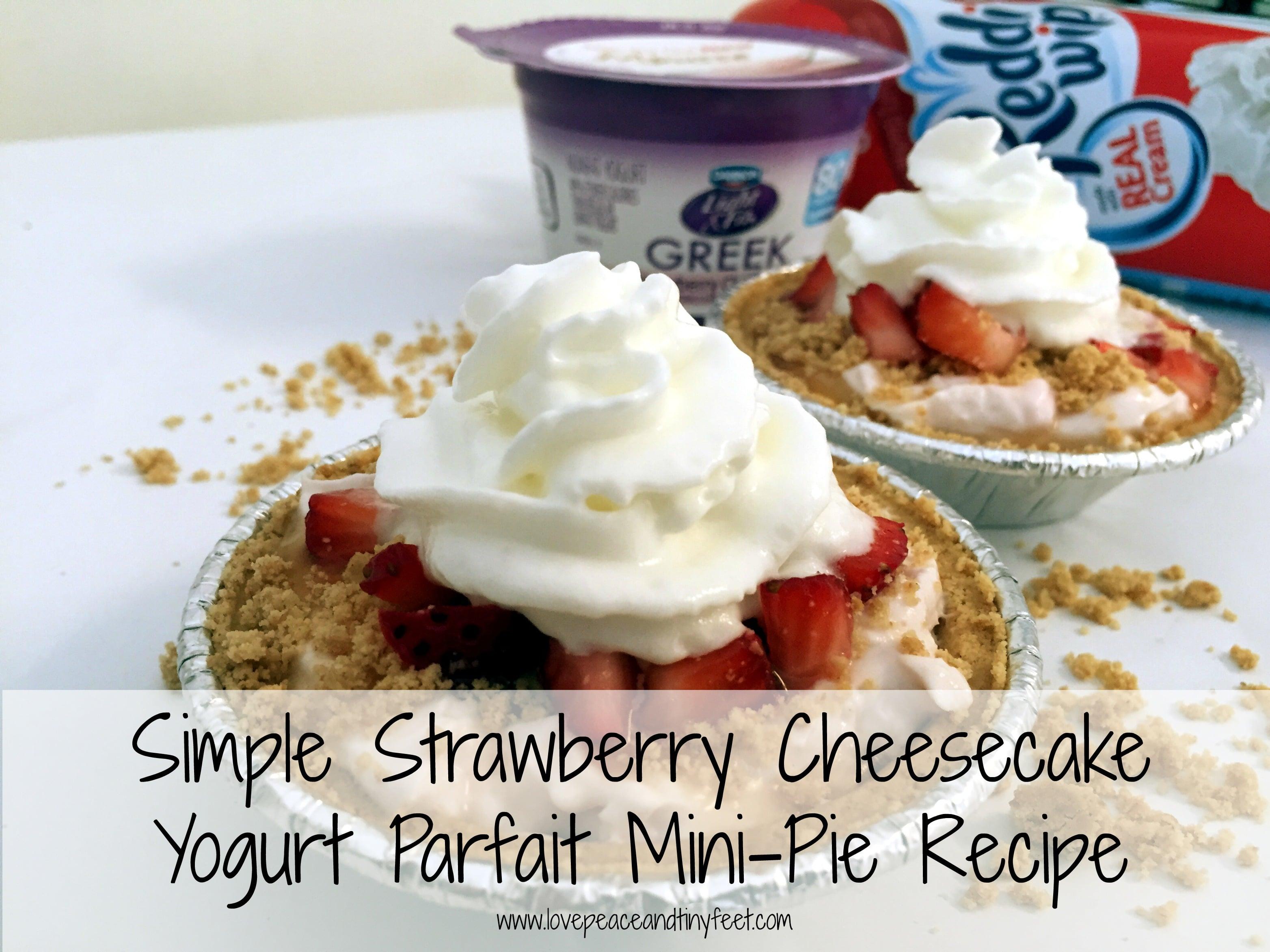 Simple Strawberry Cheesecake Yogurt Parfait Mini Pie Recipe