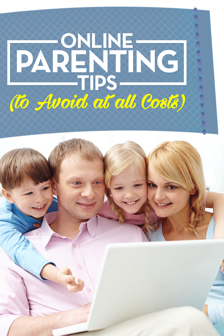 From co-sleeping, to punishing your child, to whiskey as a teething relief, many parents turn to the Internet for parenting tips. Here are some online parenting tips to avoid.