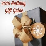 2016 Holiday Gift Guide #2016HGG