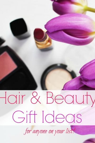 Hair and beauty gift ideas for anyone on your list  #TGGBeauty