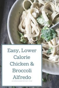 Easy & Lower-Calorie Chicken and Broccoli Alfredo Recipe