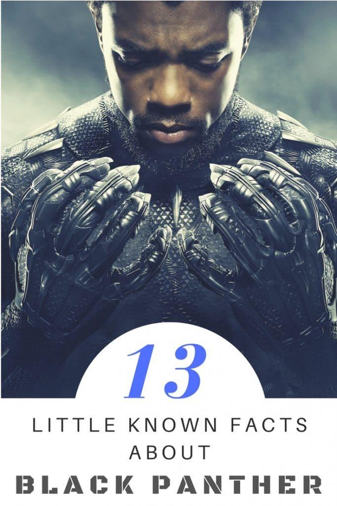 Whether or not you're a Marvel fan, there's probably a lot you don't know about the character of Black Panther and the land of Wakanda. Here are 13 fun facts to help you get acquainted with this iconic Marvel Comics superhero.