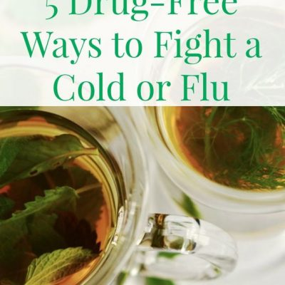 5 totally drug-free ways to fight a cold or flu