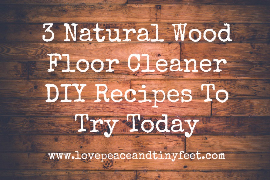 3 Natural Wood Floor Cleaner Diy Recipes