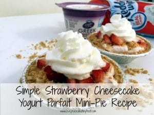 Simple Strawberry Cheesecake Yogurt Parfait Mini-Pie Recipe