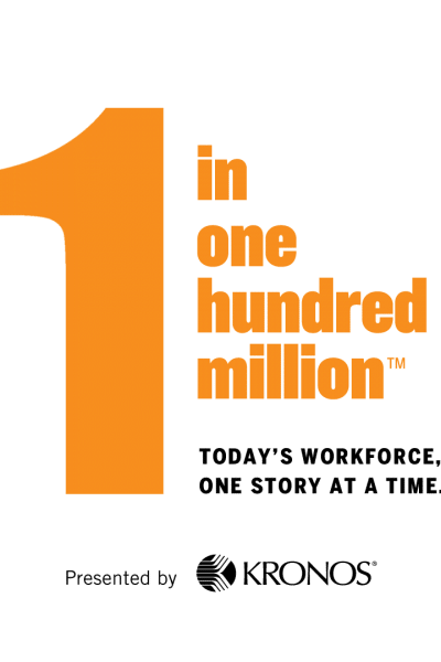 1 in 100 Million – Inspiring Stories That Celebrate Today's Workforce #WorkforceStories #1in100MM