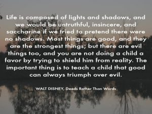 Walt Disney Quote - Life is comprised of lights and shadows