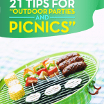 Here are 21 cool party tips for outdoor parties, picnics, barbecues and cook outs. Expert grilling tips and hacks for throwing the perfect outdoor party.