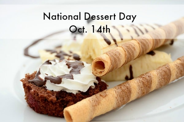 National Dessert Day is October 14th