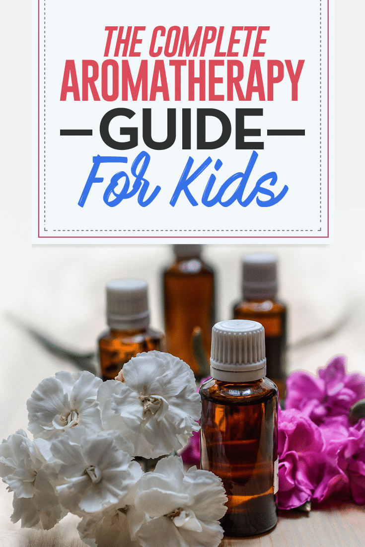 Aromatherapy guide for kids - Essential oils can improve the health of adults and children - from sleep to teething relief. Here is a complete guide to using aromatherapy for kids.