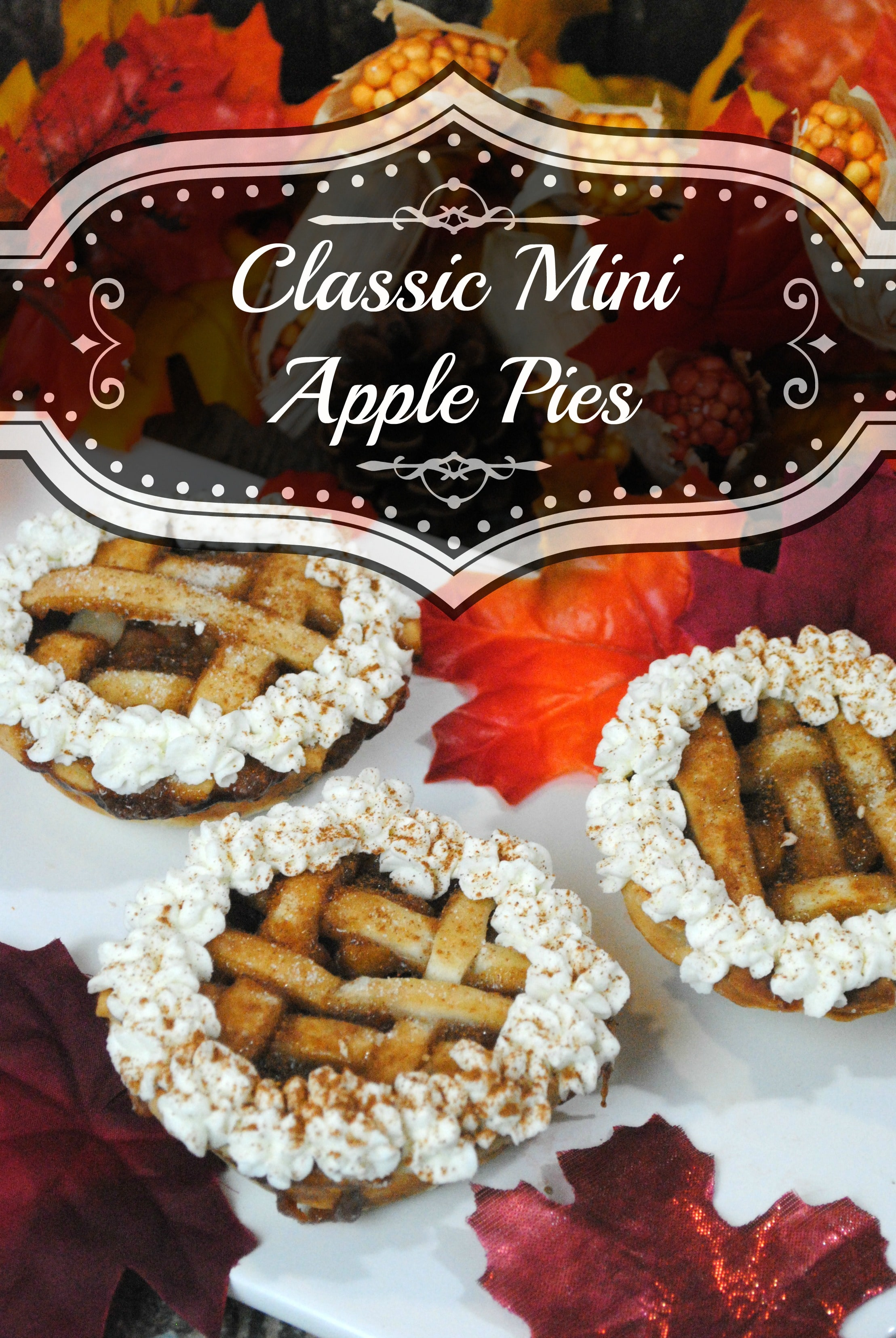 Classic apple pies are the perfect fall or autumn desserts. Here's an easy recipe for mini apple pies topped with homemade whipped cream.