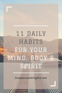 Looking to make a change in the New Year? Instead of resolutions, start implementing these 11 daily habit to help improve your mind, body and spirit.
