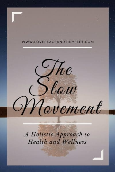 The Slow Movement: A Holistic Approach to Health and Well-Being