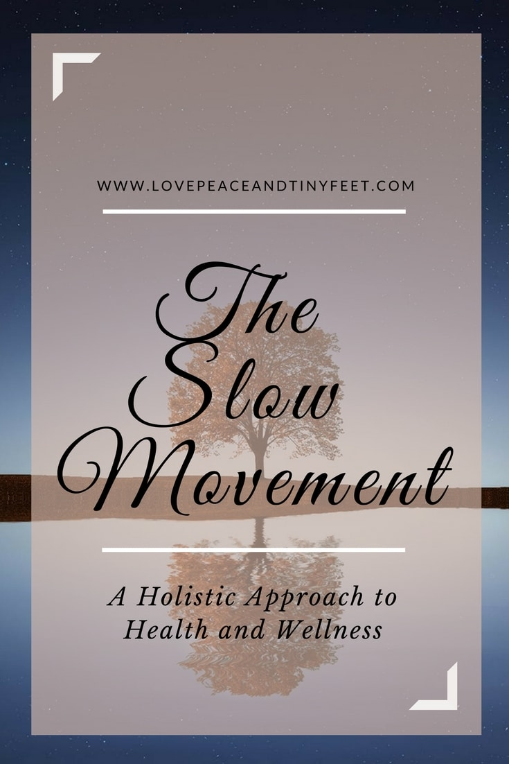"What is the slow movement? It's a Holistic Approach to Health and Well-Being and what we all need. Here's a ""slow"" solution to our stressful or over-stimulating day. Check this out to learn more!"