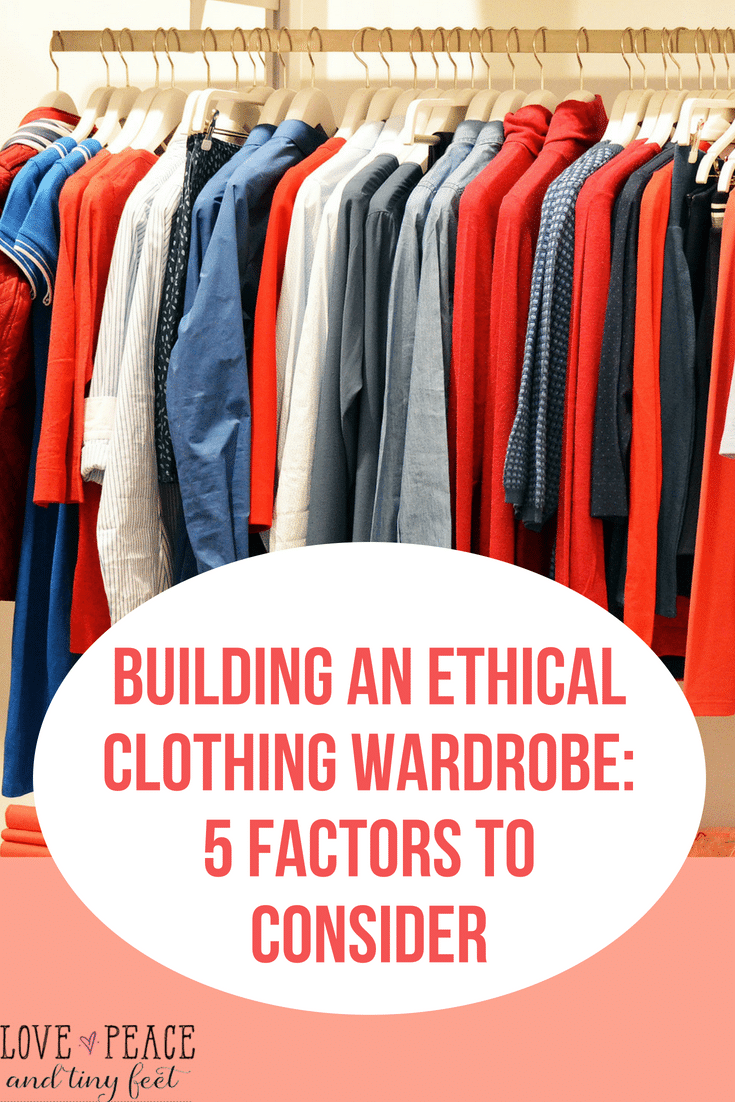 Building an ethical and sustainable Clothing Wardrobe - 5 Factors To Consider