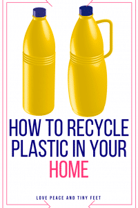 How To Recycle Plastic In Your Home