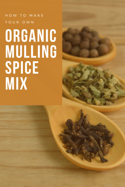 How to Make Your Own Organic Mulling Spice Mix